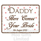 Personalised Daddy Heres Comes Bride Wedding Metal Shabby Chic Style Sign Plaque
