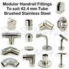 Modular Stainless Steel 42.4mm Dia Fittings - Brushed Finish * High End Quality