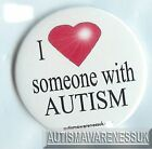 Autism Awareness Button Badge, I love someone with Autism