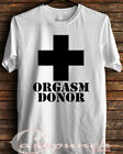 SR4-Orgasm Donor Funny t-shirt (longsleve & hoodie available)