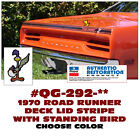 QG-292 1970 PLYMOUTH ROAD RUNNER - DECK LID STRIPE & STANDING BIRD - 6 COLORS  for sale