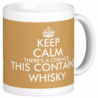 KEEP CALM THERE'S A CHANCE THIS CONTAINS WHISKY MUG personalised whiskey mugs