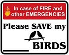 In Case of Fire Save My Birds Decals / Stickers