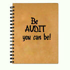 Accountants Writing Journal Diary Notebook - Be Audit You Can Be - 5 x 7 inch