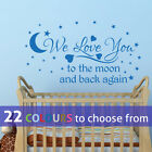 WE LOVE YOU to the moon and back baby boys, girls nursery quote wall art sticker