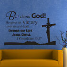 But thank God! 1 Corinthians 15:57 pick color &size VINYL Christin decal/quote