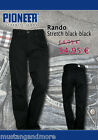 Pioneer Rando Stretch Black Black  mit Stretch W + L  69,95 nur   59,95€