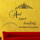 Mark Gonzales WALL DECAL - And Start Leading - Pick Color & Size - Inspirational