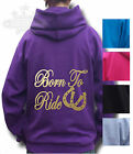 HORSE RIDING HOODIE Equestrian PONY KIDS & ADULT SIZE  BORN TO RIDE BACK PRINT