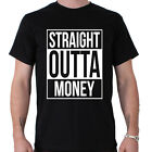 Straight Outta Money Comedy T-Shirt Funny Slogan Straight Outa Compton