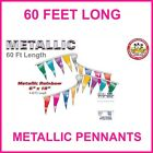 Metallic Pennant Flag Streamers Multi Color 60 Foot (40 Panels Per String) m6-60
