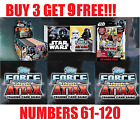 Topps STAR WARS FORCE ATTAX UNIVERSE 2017 Numbers 61-120 ***BUY 3 GET 9 FREE!!** £0.99 GBP