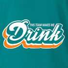 Miami Dolphins T shirt THIS TEAM MAKE ME DRINK funny football jersey NEW