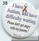 Autism Button Badges, I am autistic and have difficulty waiting, parents