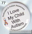 Autism Button Badges, I LOVE my child with Autism