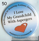 Aspergers Badges, I love my grandchild with Aspergers syndrome