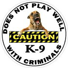 K-9 Does Not Play Well With Criminals Reflective Decal Sticker Police Sheriff