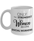 Social Worker Coffee Mug Gift Only the Strongest Women Become Social Workers