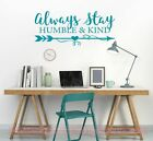 Always Stay Humble & Kind Wall Decal Stickers Motivational Quotes for Home Decor