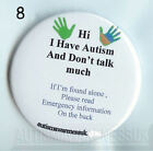 Autism Button Badges, Have Autism, Don't talk much much