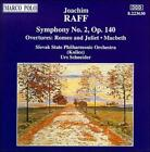 JOACHIM RAFF: SYMPHONY NO. 2; ROMEO AND JULIET, MACBETH OVERTURES NEW CD