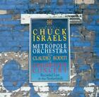 CHUCK ISRAELS - CHUCK ISRAELS AND THE METROPOLE ORCHESTRA * NEW CD