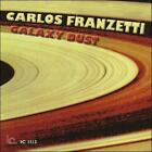 CARLOS FRANZETTI - GALAXY DUST NEW CD