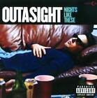OUTASIGHT - NIGHTS LIKE THESE [PA] NEW CD
