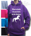 HORSE RIDING HOODIE FUNNY Equestrian hoodie Child & Adult size's WHEN IN DOUBT