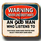 NEVER UNDERESTIMATE AN OLD MAN WHO LISTENS TO PERSONALIZED METAL TIN SIGN CLOCK <br/> SELLECT YOUR MUSIC BAND/ARTIST FROM DROP DOWN MENU