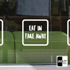 EAT IN TAKE AWAY - Cafe Window Decal Sticker. Shop Cafe Bar Sign Food Drink