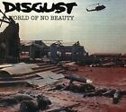 Disgust - A World Of No Beauty [CD]