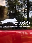 My German Shepherd Ate your Stick Family Vinyl Decal Oracal 651