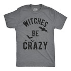Mens Witches Be Crazy Tshirt Halloween Funny Party Tee For Guys (Dark Heather