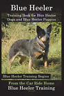 Naiyn Doug K-Blue Heeler Training Bk For Bl BOOK NEW