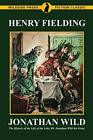 Jonathan Wild: The History of the Life of the L. Fielding, Henry.#