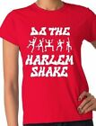 Do The Harlem Shake Funny Ladies  T-Shirt  Size S-XXL
