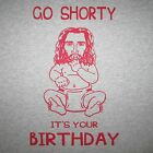 go shorty it's your birthday funny ugly christmas holiday sweater crazy t shirt