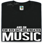 And On The 8th Day God Created Music T Shirt Men Women Pop Hip Hop Rock Indie