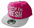 NEW MENS BOYS WOMENS GIRLS UNISEX SORRY IM FRESH SPORT HIP HOP SNAPBACK HAT CAP