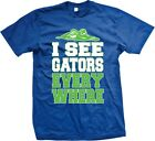 I See Gators Everywhere - Funny Sayings Slogans Statements - Men's T-shirt