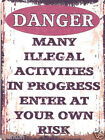 DANGER MANY ILLEGAL ACTIVITIES METAL SIGN  RETRO VINTAGE STYLE  wall art funny