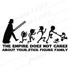 The Empire Does Not Cares About Your Stick Figure Family Star Wars Sticker Decal $2.99 USD