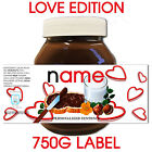 PERSONALISED VALENTINES NUTELLA LABEL GREAT GIFT FOR SOMEONE YOU LOVE HIM HER
