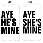 AYE he's mine She's Mine Couple Case For Samsung Galaxy iPhone Sony Xperia LG
