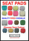 Quality Chenille Piped Edge Seat / Chair Cushions / Pads - With Free Delivery