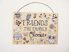 Owl  Metal Sign Plaque 'Friends The Family We Choose'  Gift for Friend - 2 sizes