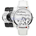 Trendy Whatever I'm Late anyway Letters PU Leather Strap Quartz Wrist Watch HOT