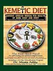Kemetic Diet : Ancient Egyptian Wisdom for Health of Mind, Body and Spirit by Mu