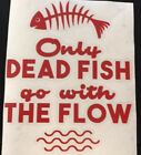 Only Dead Fish go with the Flow die cut vinyl decal sticker Anarchist Non